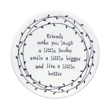 Friends make you laugh round coaster - East of India