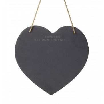 Heart shaped, slate memo board - I love you but don't forget...