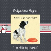 The Little Dog Service Fridge Magnet