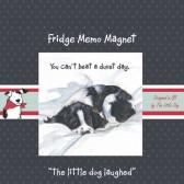The Little Dog Duvet Fridge Magnet