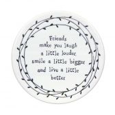 Friends Make You Laugh Round Coaster