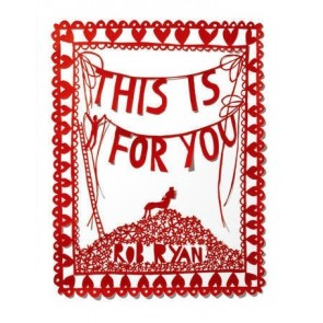 This is for you book by Rob Ryan - Hardback Book featuring artwork & words of Rob Ryan