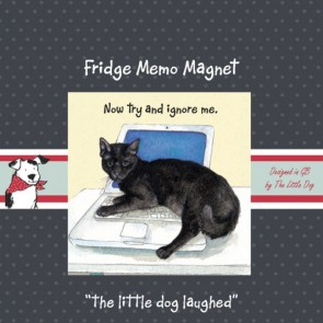 The Little Dog Ignore Fridge Magnet