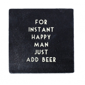 For instant happy man just add beer - Wooden drinks coaster by East of India