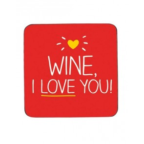 Wine I Love you! Drink coaster by Happy Jackson