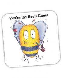 You're the Bee's Knees Coaster